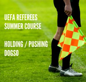 UEFA Referees Summer Course – Holding/Pushing DOGSO