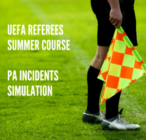 UEFA Referees Summer Course – PA Incidents – Simulation